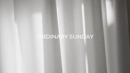 ORDINARY SUNDAY