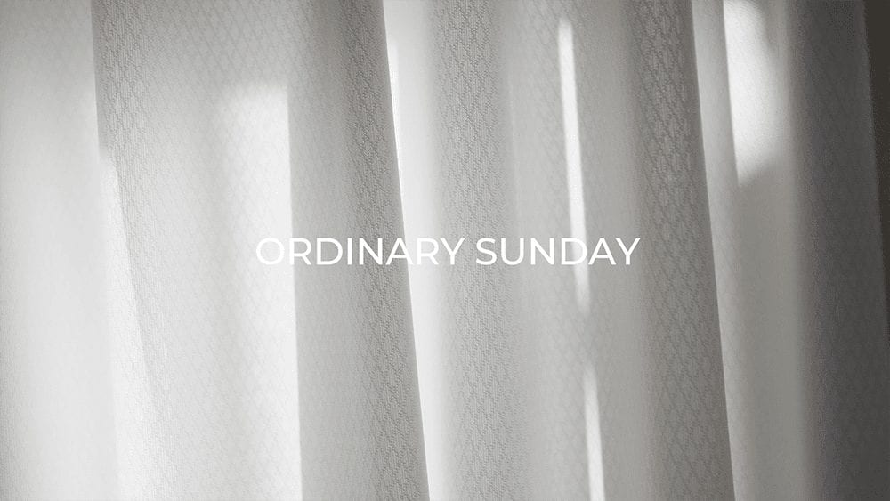 ORDINARY SUNDAY