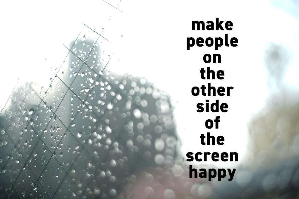 画面の向こう側にいる人を幸せにすることを考える